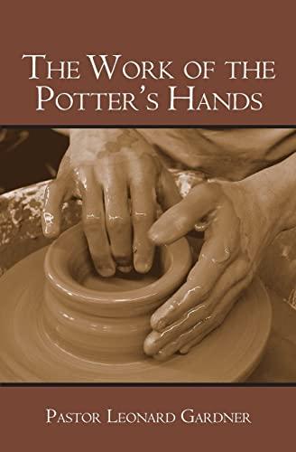 The Work of the Potter's Hands: Leonard Gardner