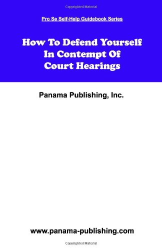 9781419678950: How To Defend Yourself In Contempt Of Court Hearings