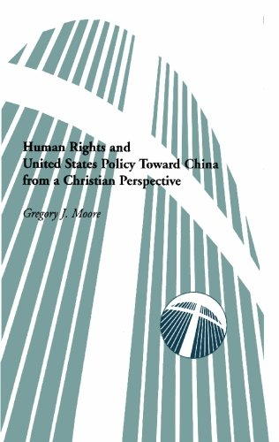 9781419679551: Human Rights and United States Policy Toward China from a Christian Perspective (Crossroads Monograph Series on Faith and Public Policy)