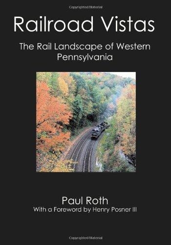 9781419679629: Railroad Vistas: The Rail Landscape of Western Pennsylvania