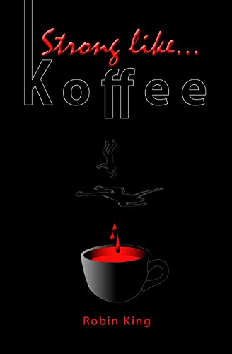 Strong Like Koffee: Robin D. King