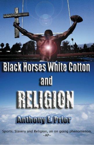 Black Horses, White Cotton and Religion: Sports, Slavery and Religion an Ongoing Phenomenon: ...