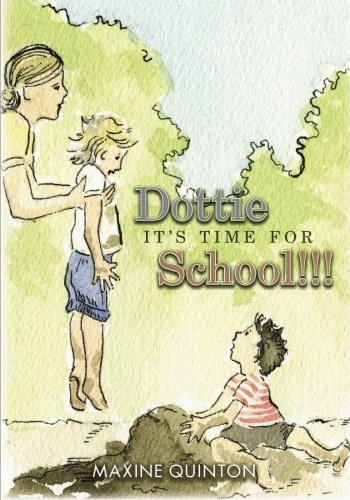 Dottie, Itapos;s Time for School!!!: Quinton, Maxine
