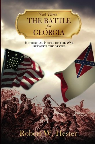 The Battle for Georgia: Get three: Robert W. Hester