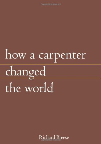 9781419681677: How A Carpenter Changed The World