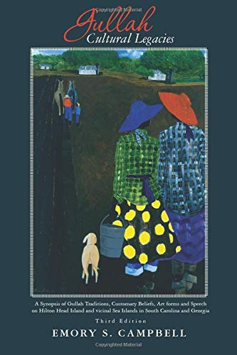 9781419681851: Gullah Cultural Legacies:: A Synopsis of Gullah Traditions, Customary Beliefs, Art forms and Speech on Hilton Head Island and vicinal Sea Islands in South Carolina and Georgia