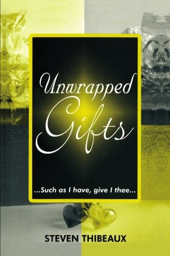 9781419683275: Unwrapped Gifts: ...Such As I Have, Give I Thee.......