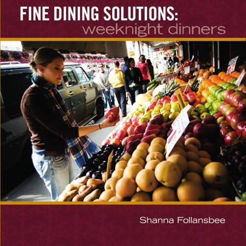9781419684395: Fine Dining Solutions: Weeknight Dinners