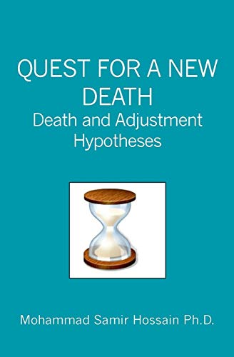 9781419684548: QUEST FOR A NEW DEATH: Death and Adjustment Hypotheses