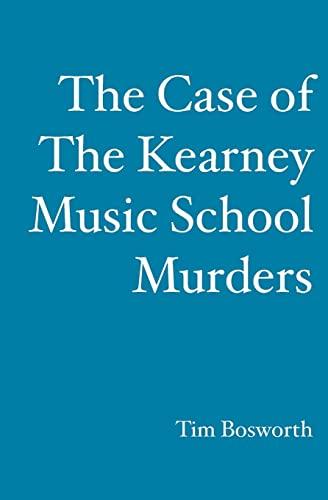 The Case of the Kearney Music School Murders: Tim Bosworth