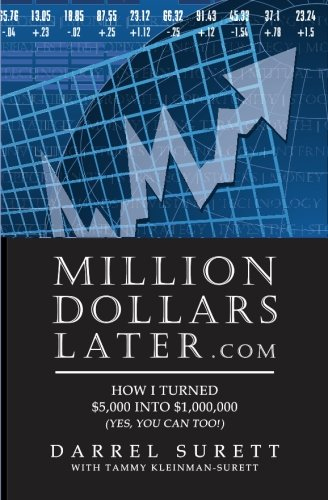 9781419685712: Million Dollars Later.com: How I turned $5,000 into $1,000,000