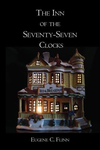 The Inn of the Seventy-Seven Clocks: Flinn, Eugene C.