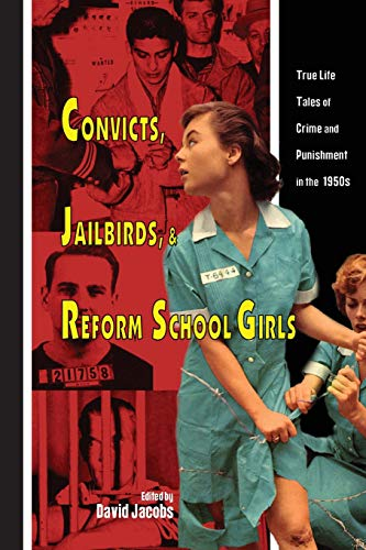 9781419687204: Convicts, Jailbirds, and Reform School Girls: True Life Tales of Crime and Punishment in the 1950s