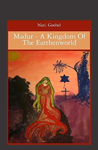 Madur - A Kingdom Of The Earthenworld: Nari Goebel