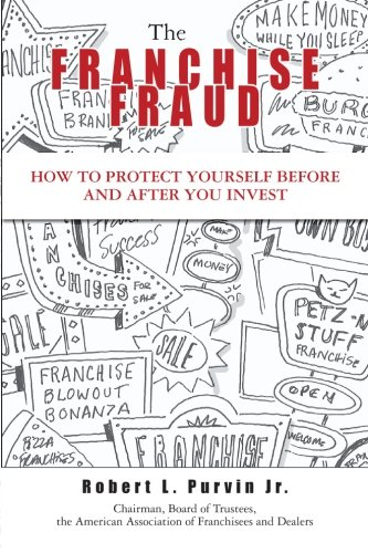 9781419688621: The Franchise Fraud: How To Protect Yourself Before And After You Invest