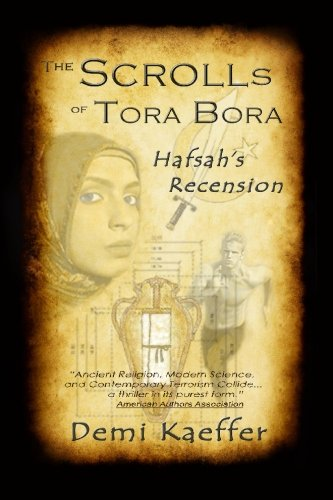 The Scrolls of Tora Bora: Hafsah's Recension: Demi Kaeffer