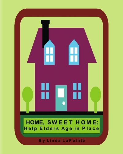 9781419689444: Home Sweet Home: Helping Elders Age in Place