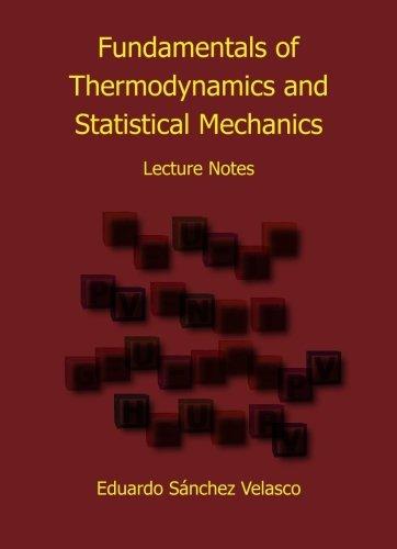 Fundamentals of Thermodynamics and Statistical Mechanics: Lecture Notes: Velasco, Eduardo Sanchez