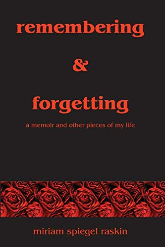 9781419689529: Remembering & Forgetting: A Memoir & Other Pieces of My Life