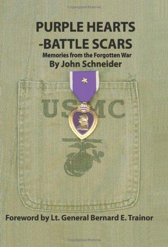 Purple Hearts - Battle Scars: Memories from the Forgotten War: Schneider, John