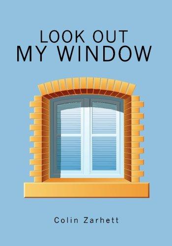 Look Out My Window: Colin Zarhett