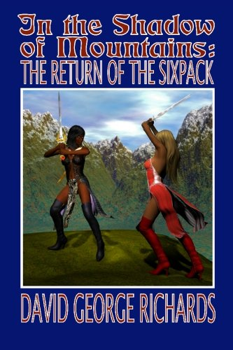 9781419691744: In The Shadow of Mountains: The Return of the Sixpack