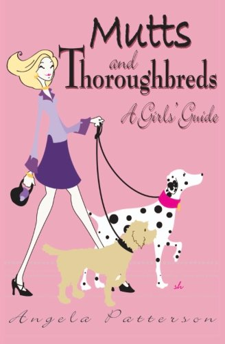 9781419694325: Mutts and Thoroughbreds: A Girls' Guide