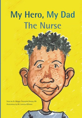 9781419694769: My Hero, My Dad, The Nurse