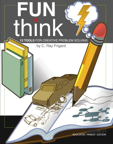 9781419694844: FunThink: 12 Tools for Creative Problem Solving