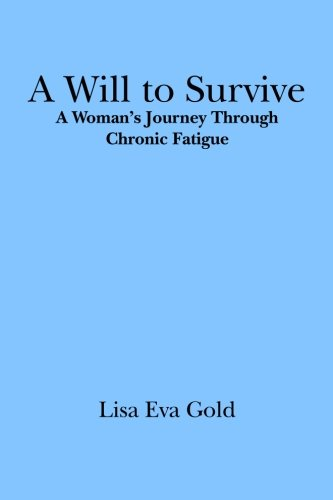 9781419694882: A Will to Survive: A Woman's Journey Through Chronic Fatigue