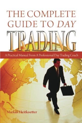 9781419695636: The Complete Guide to Day Trading: A Practical Manual from a Professional Day Trading Coach