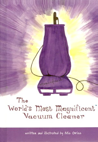 9781419696015: The World's Most Magnificent Vacuum Cleaner