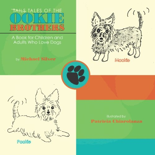 9781419696084: Tales of the Ookie Brothers: A Book for Children and Adults Who Love Dogs