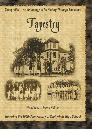 9781419696404: Tapestry-Zephyrhills: An Anthology of Its History Through Education