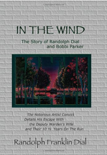 9781419696831: In The Wind The Story of Randolph Dial and Bobbi Parker