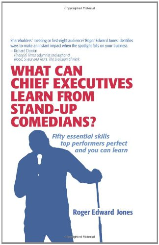 What Can Chief Executives Learn From Stand-up: Roger Edward Jones