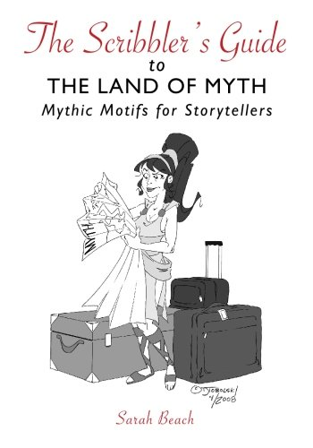9781419697074: The Scribbler's Guide to the Land of Myth: Mythic Motifs for Storytellers