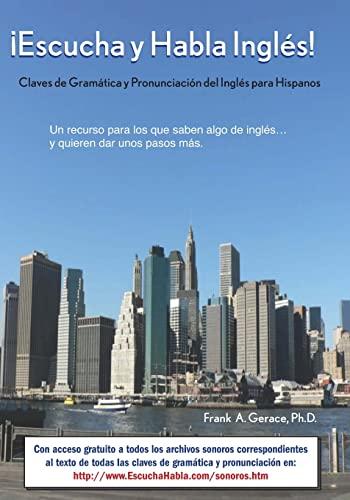 Escucha y Habla Ingles!: Claves de Gramatica: Gerace L., Frank