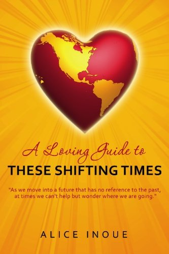 9781419698217: A Loving Guide to These Shifting Times