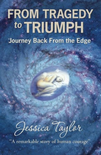 9781419698699: From Tragedy to Triumph: Journey Back From The Edge