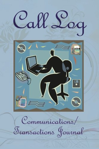 Call Log: CommunicationsTransactions Journal: Betty I. Chandler