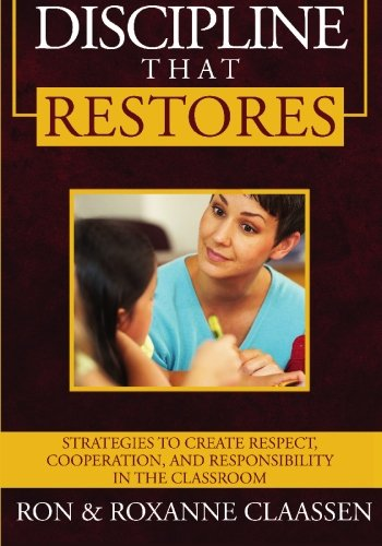 9781419699122: Discipline that Restores: Strategies to Create Respect, Cooperation, and Responsibility in the Classroom
