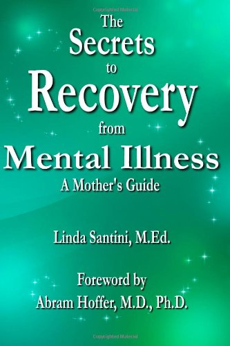 9781419699252: The Secrets to Recovery from Mental Illness: A Mother's Guide