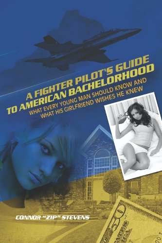 9781419699337: A Fighter Pilot's Guide to American Bachelorhood