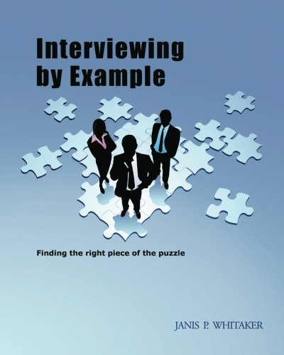 9781419699757: Interviewing by Example: Finding the right piece of the puzzle