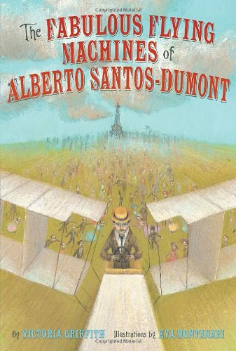 9781419700118: The Fabulous Flying Machines of Alberto Santos-Dumont