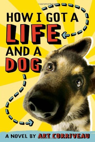 9781419700156: How I Got a Life and a Dog