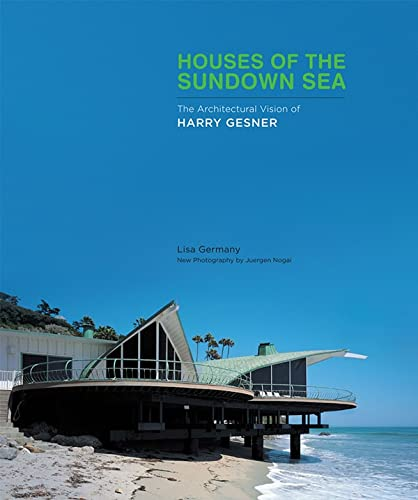 Houses of the Sundown Sea: The Architectural Vision of Harry Gesner the Architectural Vision of ...