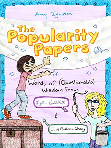 Words of (Questionable) Wisdom from Lydia Goldblatt and Julie-Graham-Chang (The Popularity Papers):...
