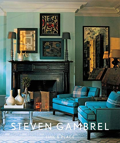 9781419700682: Steven Gambrel: Time and Place